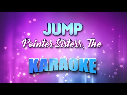 Pointer Sisters, The - Jump (For My Love) (Karaoke version with Lyrics)