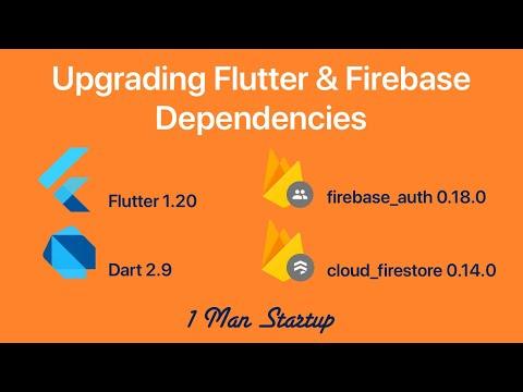 Flutter: Upgrade Firebase Dependencies 2020