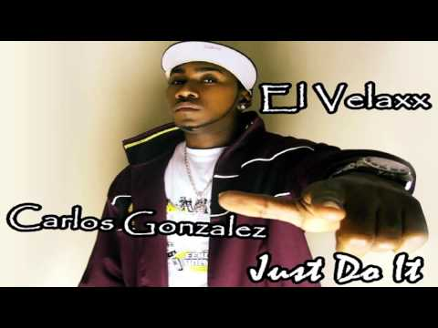 El Velaxx - Carlos Gonzalez - Just Do It