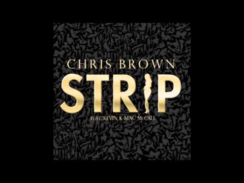 Chris Brown - Strip (feat. Kevin K-MAC McCall) (HQ) [Download Link]