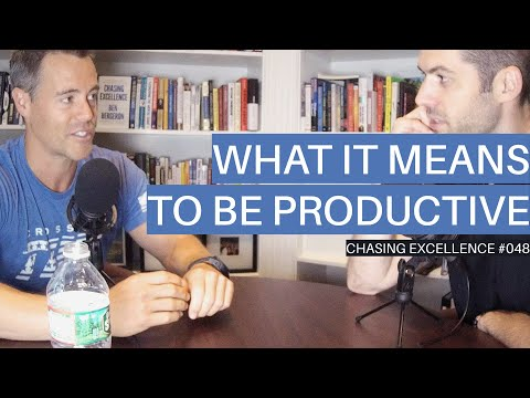 What it Means to be Productive || Chasing Excellence with Ben Bergeron || Ep#048