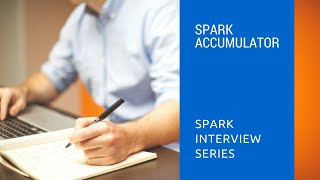 Spark Accumulator | Spark Interview Questions