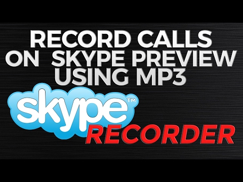 How to Record Calls on Skype Preview Using MP3 Skype Recorder