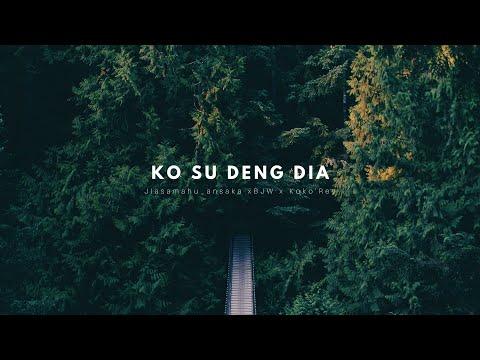 Jlasamahu_ansaka ❌ BJW ❌ Koko'Rey - KO SU DENG DIA (Official Audio)