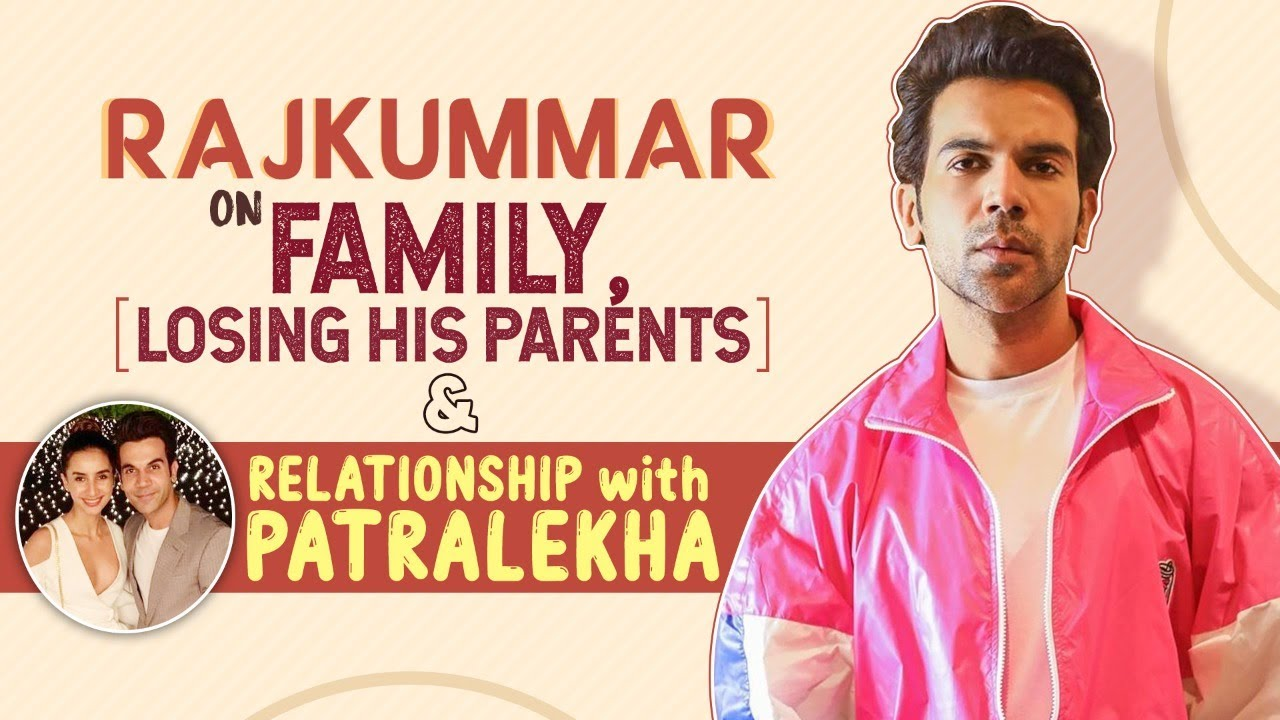 Rajkummar Rao's EMOTIONAL chat on his mother's death, losing his dad & relationship with Patralekha