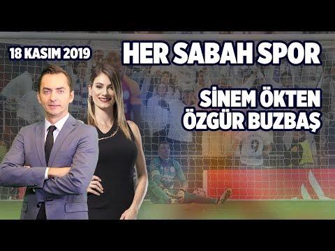 Her Sabah Spor - Sinem Ökten & Özgür Buzbaş   18 Kasım 2019