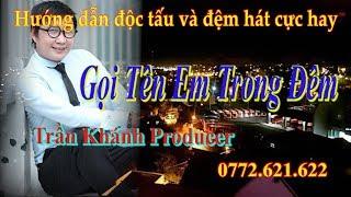 Gọi tên em trong đêm - Hướng dẫn độc tấu và đệm hát Trần Khánh - Phiên bản có nốt dễ học