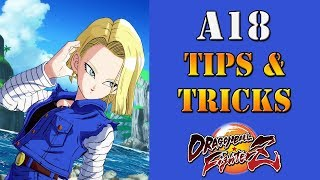 Dragon Ball FighterZ - Android 18 Tips & Tricks