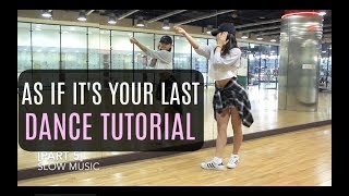 BLACKPINK - '마지막처럼 (AS IF IT'S YOUR LAST)' - Lisa Rhee Dance Tutorial