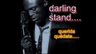 stand by me    , cantante Steal  ,     subtítulos  lyrics, inglés/ español