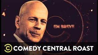 Roast do Bruce Willis - Em Breve