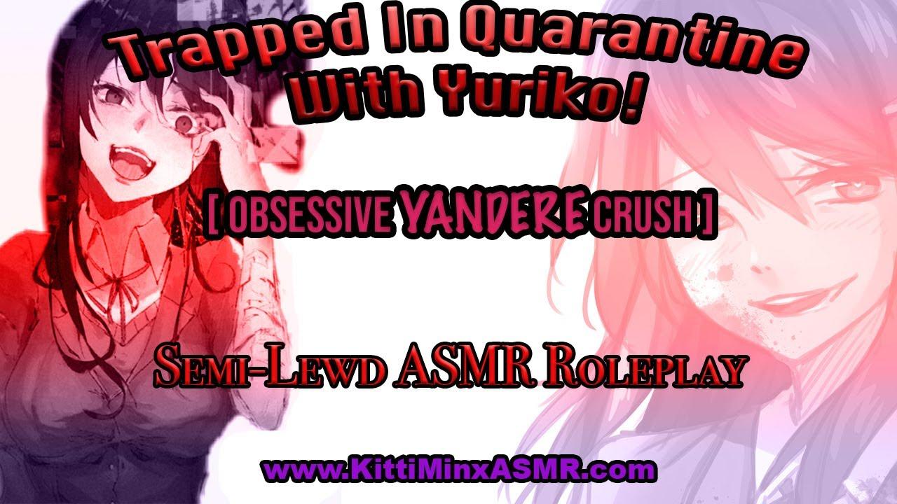 Kitti Minx ASMR  - Trapped In Quarantine With Yuriko! [ Lewd YANDERE Crush ] Audio Roleplay