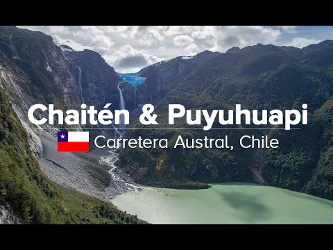 Chaiten, Puyuhuapi & Queulat NP, Carretera Austral in Chile (Patagonia Expedition #02)