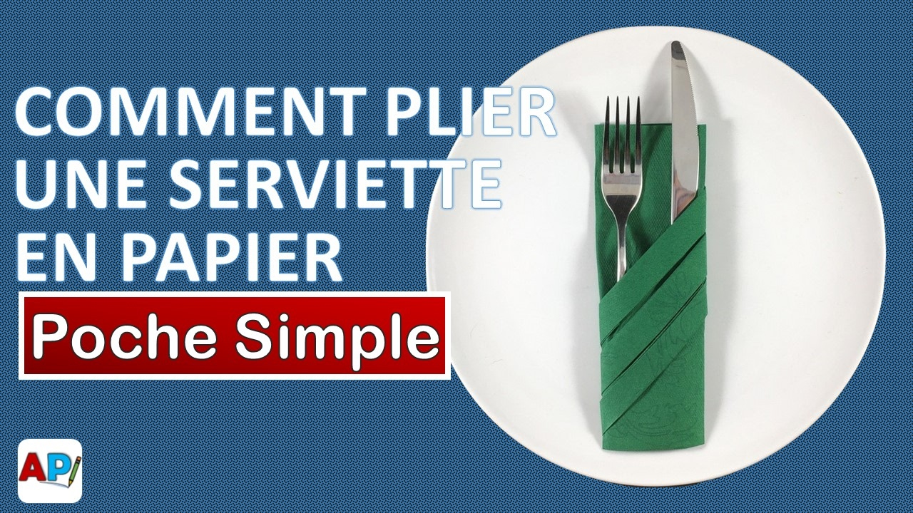 Comment plier une serviette en papier poche simple decoration de table youtube - Plier serviette table ...