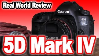 "Canon EOS 5D Mark IV ""Real World Review"": Revolutionary or Evolutionary?"