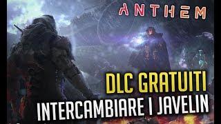 ANTHEM - DLC GRATUITI & JAVELIN INTERCAMBIABILI!