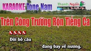 Trên Công Trường Rộn Tiếng Ca Karaoke | Tone Nam - Nhạc Sống Thanh Ngân