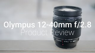Best MFT Zoom Lens? - Olympus 12-40mm f/2.8 MFT Review
