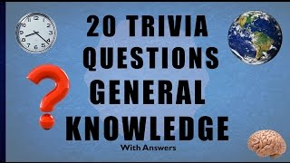 20 Trivia Questions No. 11 General Knowledge