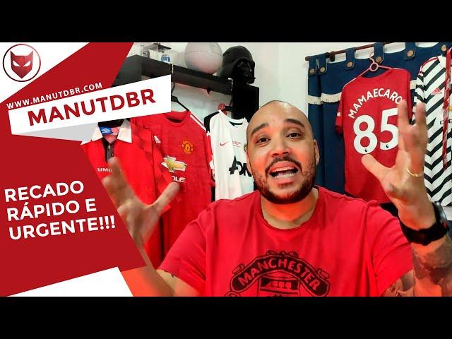 RECADO RÁPIDO E URGENTE!!! - ManUtd BR News - T02 EP36 pt.1