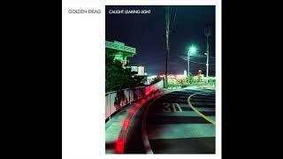 Golden Drag - Caught Leaking Light (Official Audio)