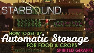 How to set-up Automatic Storage for Food, Starbound Spirited Giraffe