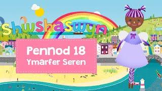 Shwshaswyn | Pennod 18 - Ymarfer Seren