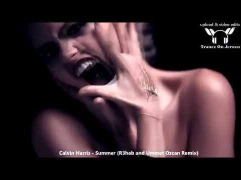 Calvin Harris - Summer (R3hab And Ummet Ozcan Remix) ★★★【MUSIC VIDEO ToJ Edit】★★★