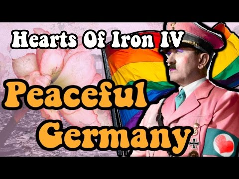Hearts Of Iron 4: PEACEFUL GERMANY!