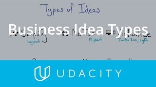 Types of Business Ideas | Product Design | Udacity