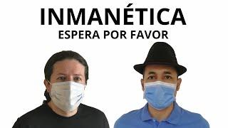 """Inmanetica - """"Espera Por Favor"""""""