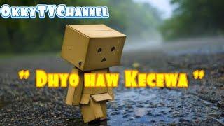 Download lagu Dhyo haw Kecewa MP3