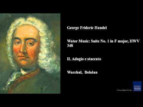 George Frideric Handel, Water Music: Suite No. 1 in F major, HWV 348, II. Adagio e staccato