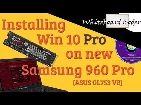 Installing Win 10 Pro on new Samsung 960 Pro Asus GL753 VE