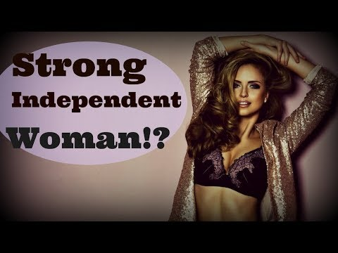 ★Strong Independent Woman★ : How To Put Her Under Your Control