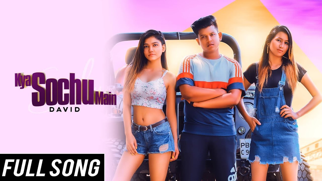 Download KYA SOCHU MAIN - Full Song   David   Latest Hip Hop Songs 2019