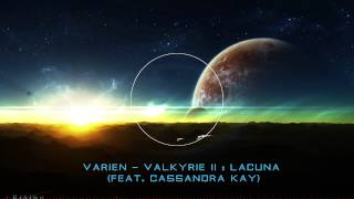Varien - Valkyrie II  Lacuna (feat. Cassandra Kay) [Cutted]