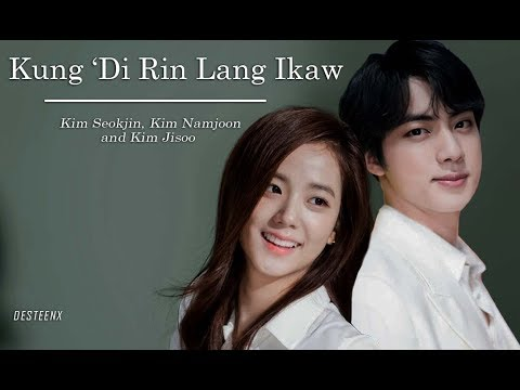 [eng-sub]-kung-'di-rin-lang-ikaw---bts-jin,-rm-&-blackpink-jisoo-(fmv)