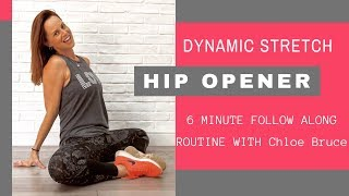Hip Opening Dynamic Stretches | Follow along with Chloe Bruce
