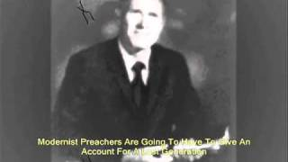 Lester Roloff - Modernist Preachers Are Going To Have To Give An Account For A Lost Generation