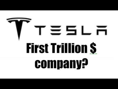 Will Tesla Be the First Trillion $ Company?
