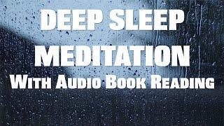 [40MINS Meditation] Deep Sleep Meditation With Audio Book Readings