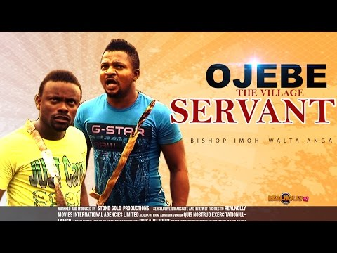 Ojebe the Servant 1 - Latest Nollywood Movies