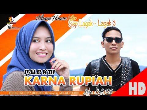 PALE KTB - KARENA RUPIAH ( Album House Mix Sep Lagak-Lagak 3 ) HD Video Quality 2018