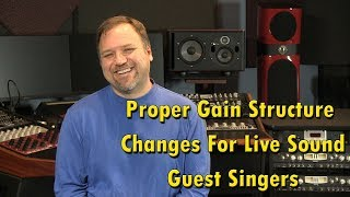 Proper Gain Structure Changes For Live Sound