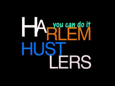 Harlem Hustlers  ‎– You Can Do It  (Harlem Hustlers Club Mix)HQ