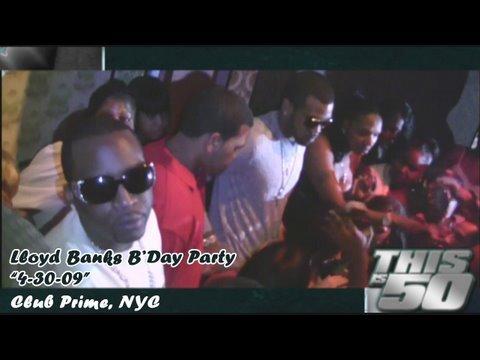 "Lloyd Banks' Birthday Party — ""4-30-09"" | 50 Cent Music"