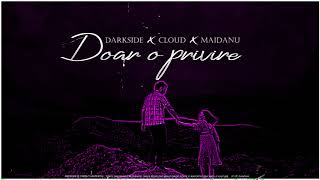 DarkSide & Cloud & Maidanu - Doar o privire (prod. by D-Low)