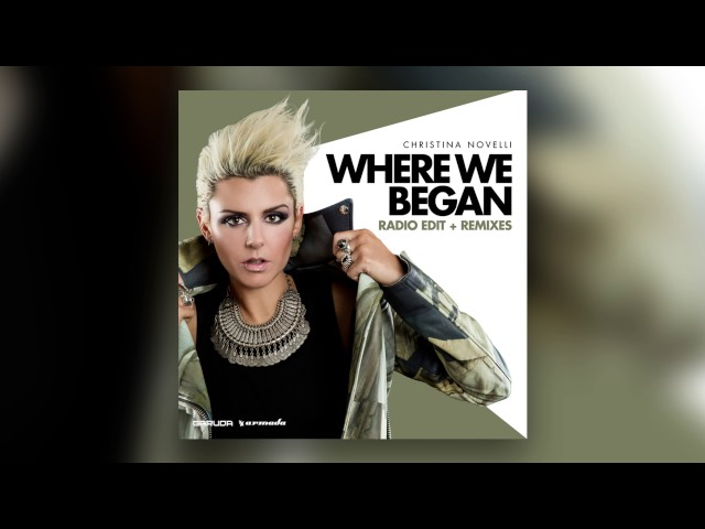 Christina Novelli - Where We Began (MaHi Remix)