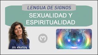 SEXUALIDAD Y ESPIRITUALIDAD. En lengua de signos.